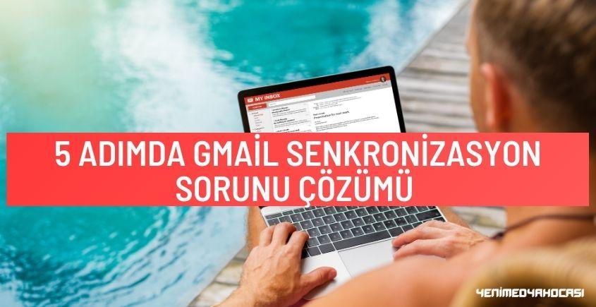 Gmail Senkronizasyon Sorunu