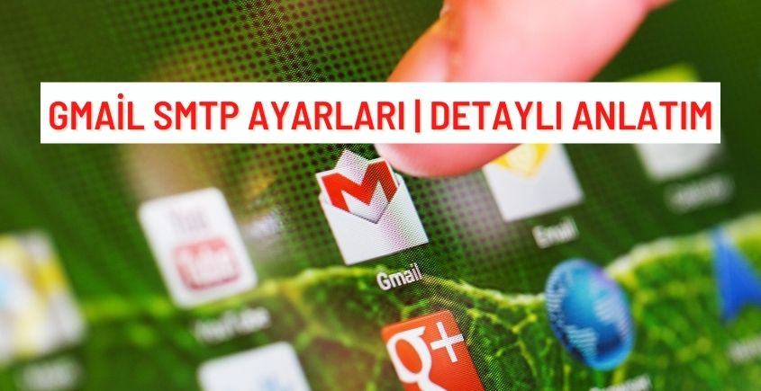 gmail-smtp-nasil-ayarlanir