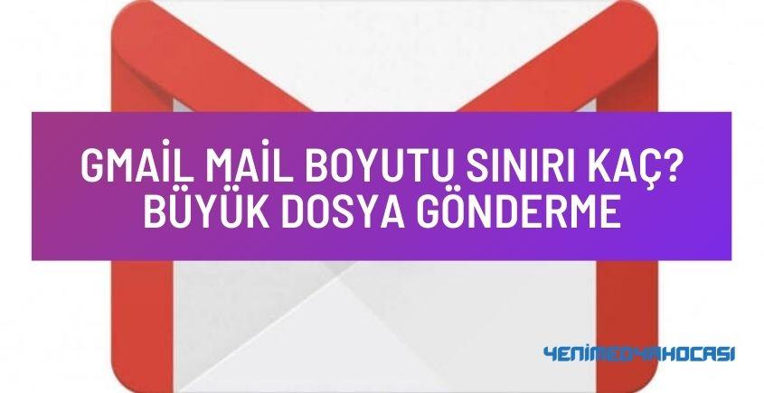 Gmail Mail Boyutu Sınırı