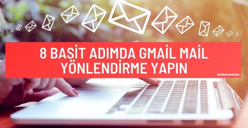 Gmail Mal Yönlendirme