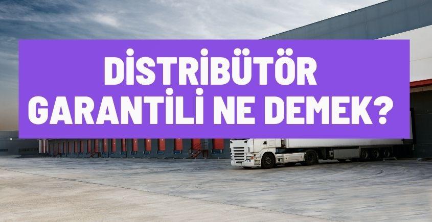Distribütör garantili