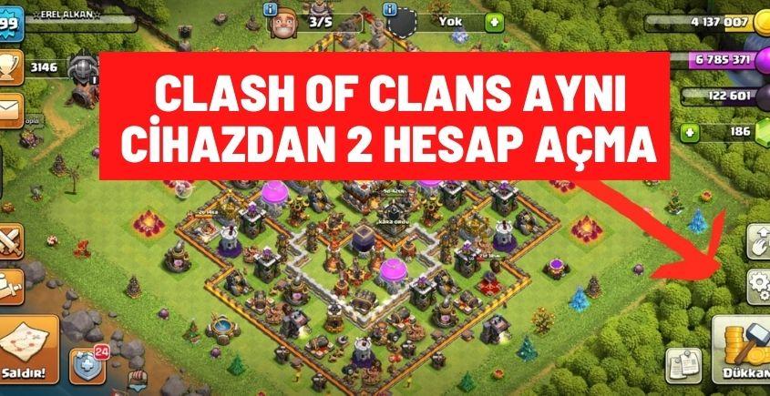 Clash Of Clans Aynı Cihazdan 2 Hesap Açma