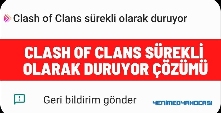 Clash Of Clans Sürekli Olarak Duruyor Hatası Görselli Çözümü