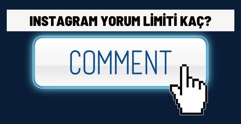 Instagram yorum limiti kaç